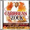 """LA REEDITION DE CARIBBEAN SELECTION DENOME """"CARIBBEAN ZOUK"""" SORTIE NATIONALE PREVU LE 27 OCTOBRE 2008 CHEZ WAGRAM"""