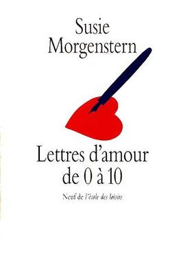 Lettre d'amour de 0 à 10 - Susie Morgenstern