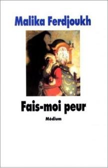 Fais-moi peur ~ Malika Ferdjoukh
