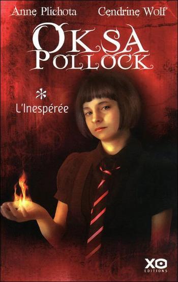 Oksa Pollock, Tome 1, L'Inespérée de Anne Plichota et Cendrine Wolf