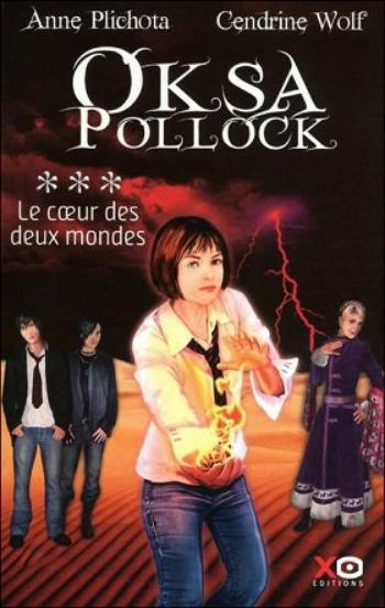 Oksa Pollock, Tome 3, Le Coeur des Deux Mondes de Anne Plichota et Cendrine Wolf