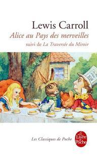 Alice au Pays des merveilles suivi de la Traversée du Miroir -> Lewis Caroll