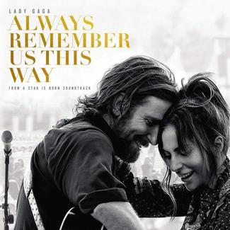 A Star Is Born - Soundtrack / Lady Gaga - Always Remember Us This Way (2018)