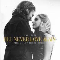 A Star Is Born - Soundtrack / Lady Gaga - I'll Never Love Again (2018)