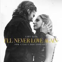 A Star Is Born - Soundtrack / Lady Gaga - I'll Never Love Again (2018)