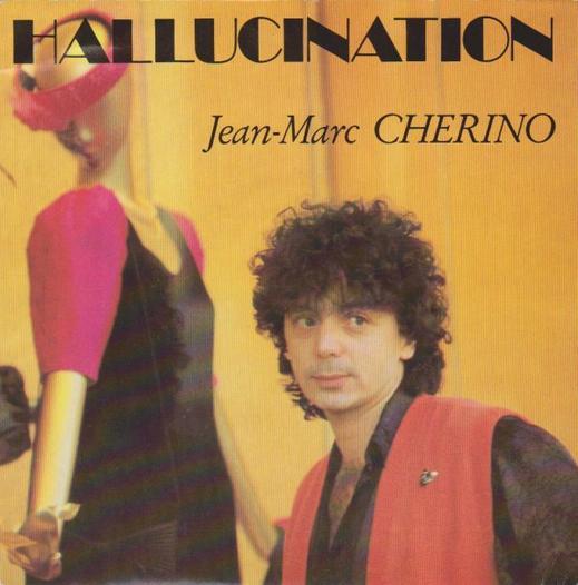 Côté promo  Jean-Marc Cherino - Hallucination (1988)
