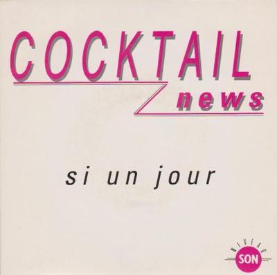 Coup d'oeil sur...  Cocktail News - Si un jour (1987)
