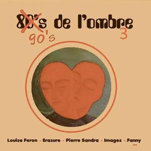Les compilations (fictives)  80's 90's de l'ombre 3 (volume 38 bis) (hiver 2019-2020)