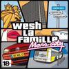 Wesh La Famille !