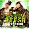 Still Fresh feat Taïro - Je sais d'où je viens