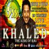 THE KING OF RAI KHALED