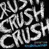 Riot! / Crushcrushcrush (2007)