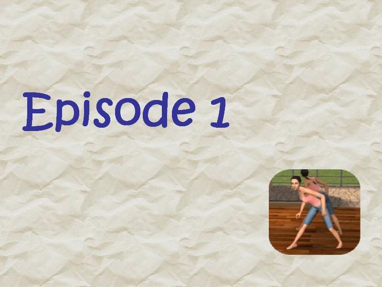 Partie 1 Episode 1