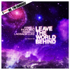 Axwell, Angello, Ingrosso and Laidback Luke - Leave The World Behind (Original Mix)