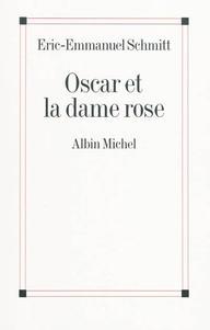 Oscar et la dame rose - Eric-Emmanuel Schmitt