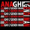L'gendi -- Ana Ghi L'gendi Man
