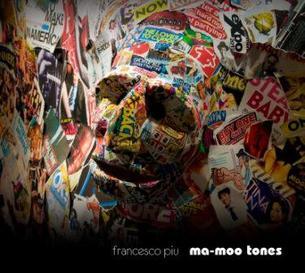 """In uscita il 16 febbraio """"Ma-moo tones"""", nuovo disco di Francesco Piu"""