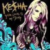 Ke$ha: Your Love Is My Drug