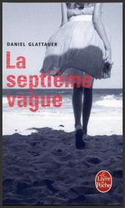 La septième vague  -  Daniel Glattauer