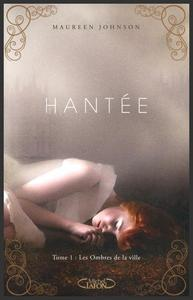 Saga : Hantée  -  Maureen Johnson