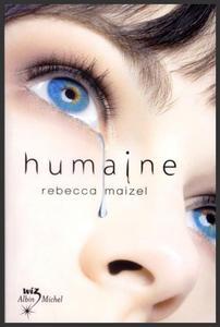 Saga : Humaine  -  Rebecca Maizel