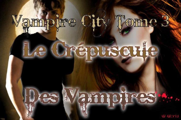 Vampire City Tome 3 : Le Crépuscule Des Vampires