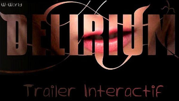 Delirium : Trailer Interactif