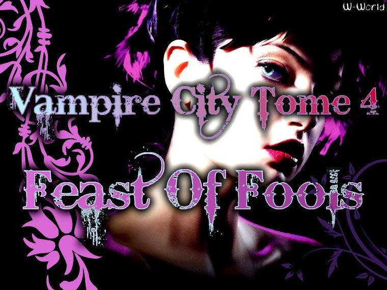 Vampire City Tome 4 : Feast Of Fools