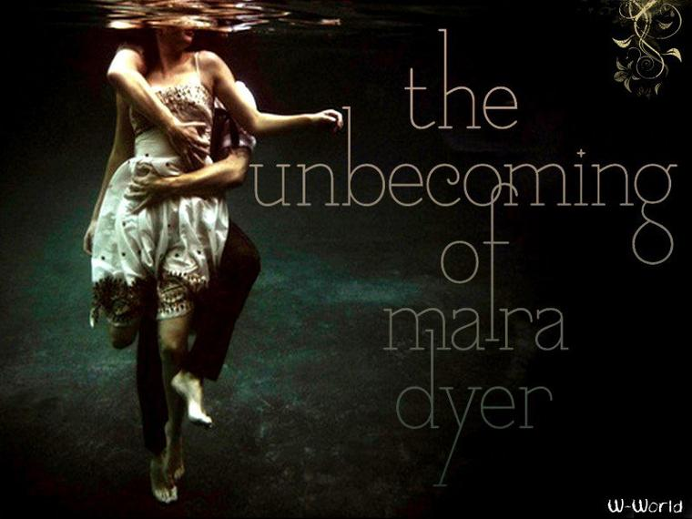 MARA DYER T.1 : THE UNBECOMING OF MARA DYER