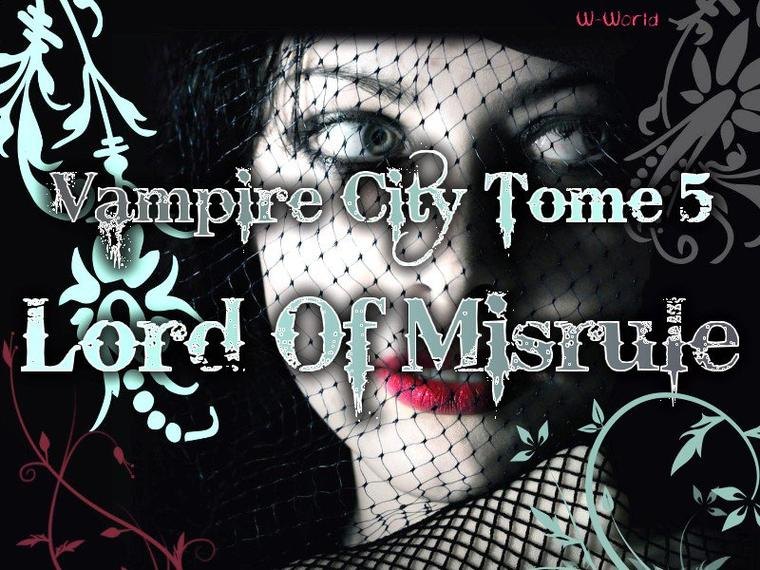 Vampire City Tome 5 : Lord Of Misrule