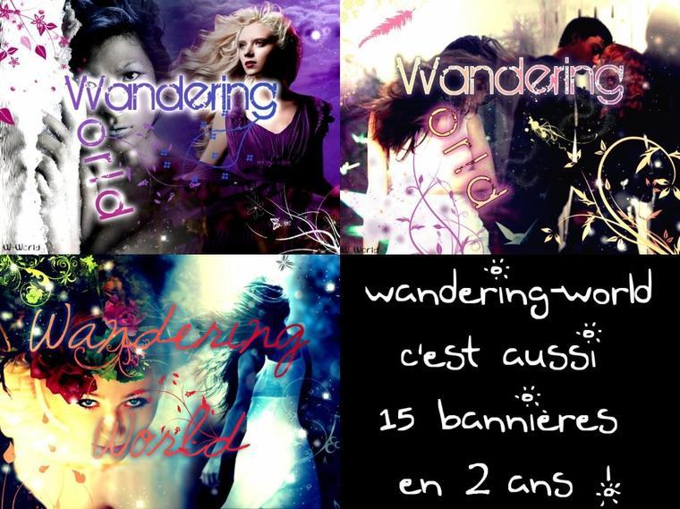 Joyeux anniversaire Wandering-World !