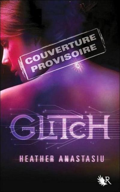 Trailer : Glitch Tome 1 de Heather Anastasiu