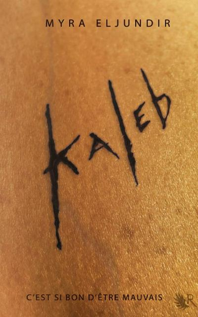 Extrait : Kaleb de Myra Eljundir  dans la Collection R
