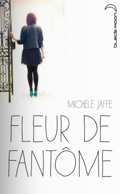Extrait : Fleur De Fantôme de Michele Jaffe