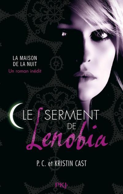 Extrait : Le Serment De Lenobia de P.C. & Kristin Cast