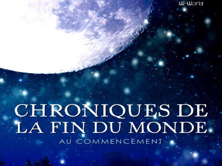 Chroniques De La Fin Du Monde Tome 1 : Au Commencement