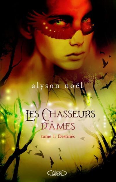Extrait : Les Chasseurs D'âmes Tome 1 - Destinés de Alyson Noël