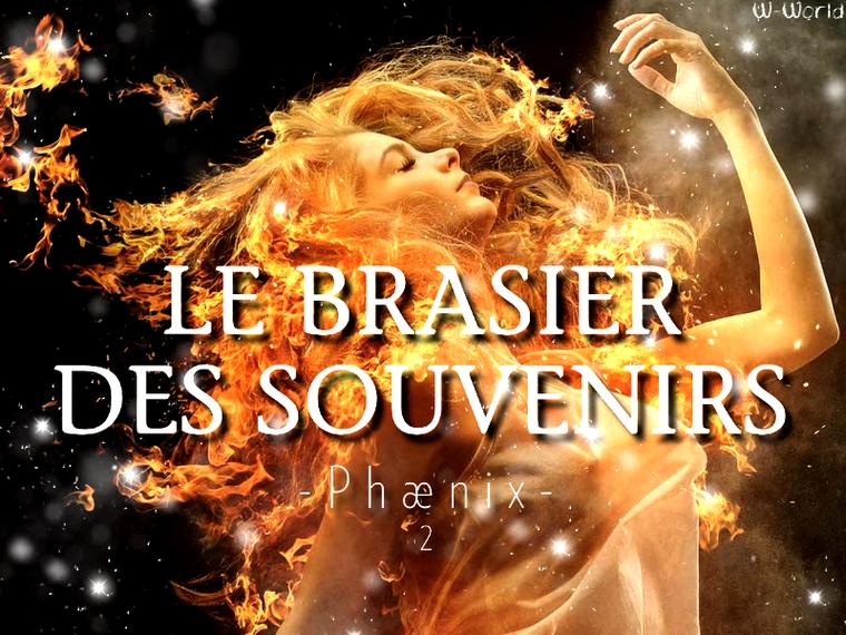 Phænix Tome 2 : Le Brasier Des Souvenirs