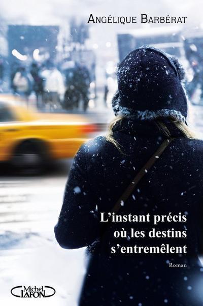 EXTRAIT : L'INSTANT PRÉCIS OÙ LES DESTINS S'ENTREMÊLENT d'Angélique Barbérat