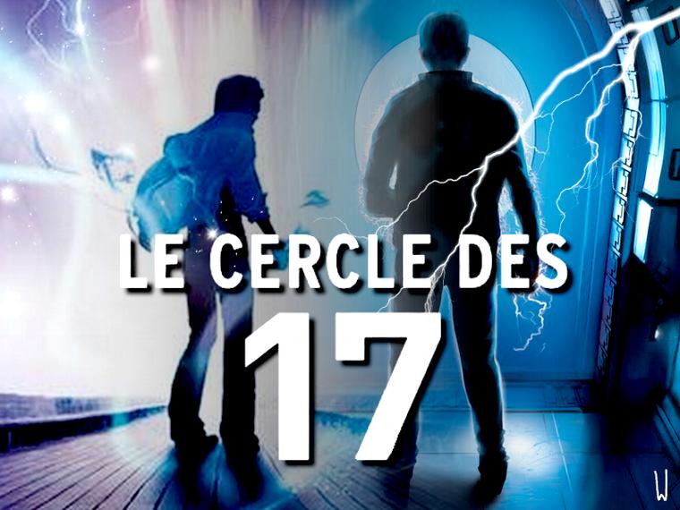 LE CERCLE DES 17 T.1 : LE CERCLE DES 17