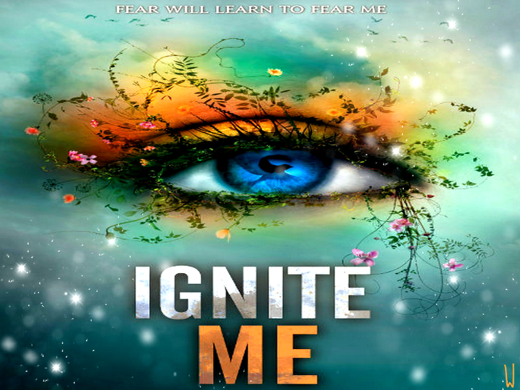 SHATTER ME T.3 : IGNITE ME
