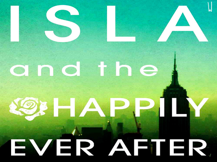ANNA AND THE FRENCH KISS T.3 : ISLA AND THE HAPPILY EVER AFTER