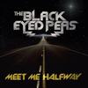 Black eyed pease / Meet  me Halfway (2009)