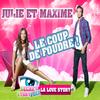 1ère Love Story ! : Julie et Maxime