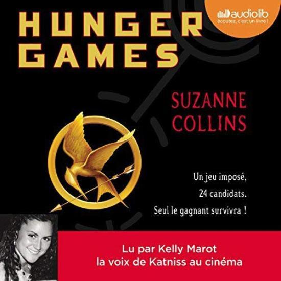 37 . Série Hunger games (Tome 1) Hunger games de Suzanne Collins - Lu par Kelly Marot - Durée : 11 h et 39 min - Éditeur : Audiolib