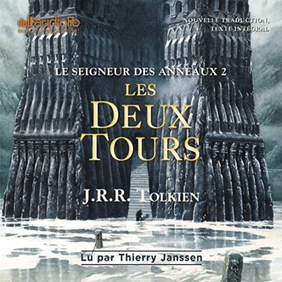 54 . Série Le seigneur des anneaux (Tome 2) Les deux tours de J.R.R. TOLKIEN - Lu par Thierry Janssen - Durée : 18 h et 9 min - Éditeur : Audiolib