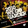 MP FAMILY - 2010 WE GO HARDER ( EXCLUSIVE)