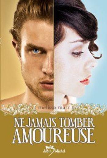 Ne jamais tomber amoureuse - Melissa Marr