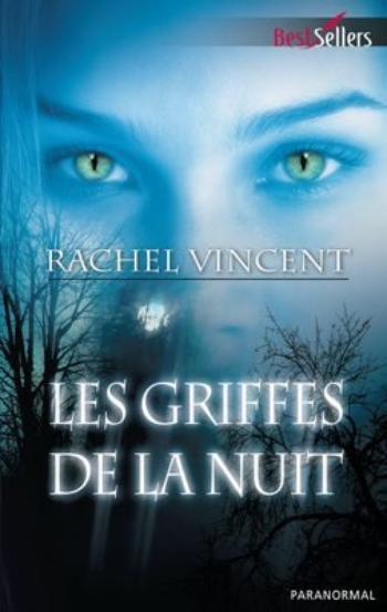 Les griffes de la nuit - Rachel Vincent.