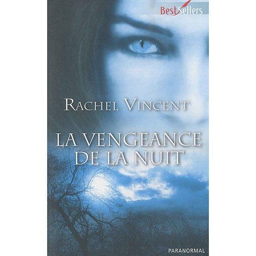 La vengeance de la nuit - Rachel Vincent